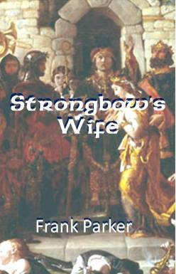 "The original cover for Strongbow's Wife. Background ""The Marriage of Strongbow and Eva"" by Daniel Maclise. National Gallery of Ireland"